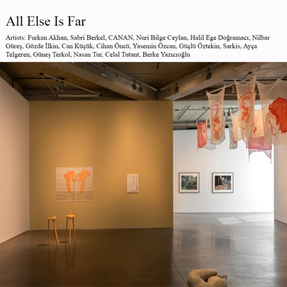 All Else Is Far. A group show including CANAN